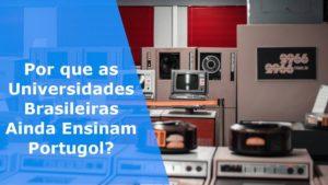 Por que as Universidades Brasileiras Ainda Ensinam Portugol